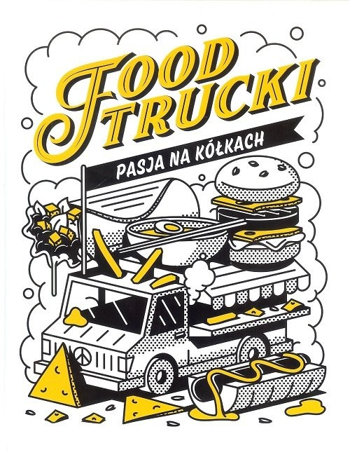 okładka Food Trucki Pasja na kółkach, Książka | Tymoszuk Jacek