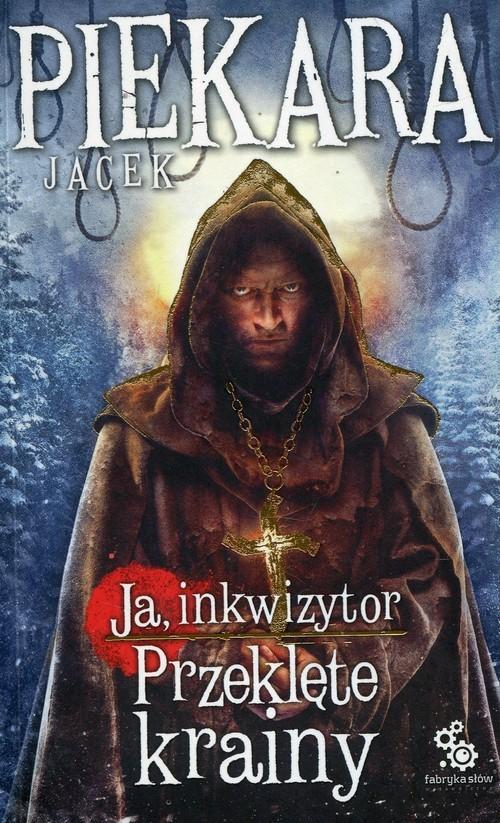 okładka Ja Inkwizytor 5 Przeklęte krainy, Książka | Jacek Piekara