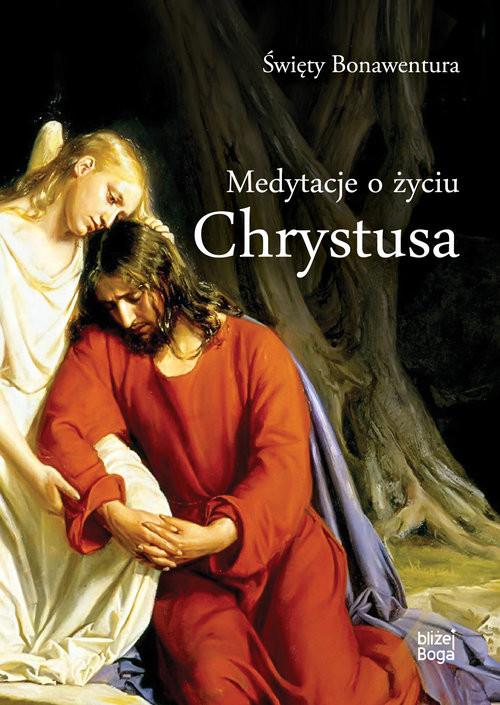 okładka Medytacje o życiu Chrystusa, Książka | Święty Bonawentura