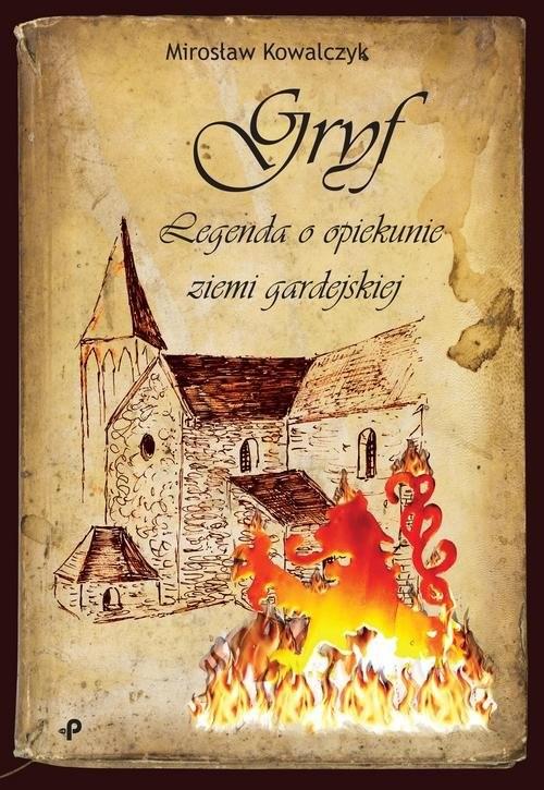 okładka Gryf Legenda o opiekunie ziemi gardejskiej, Książka | Kowalczyk Mirosław