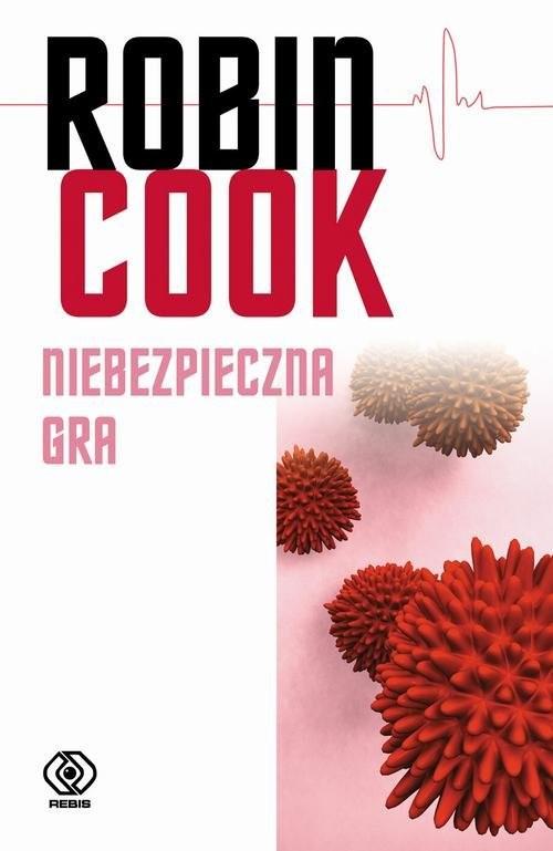 okładka Niebezpieczna graksiążka |  | Cook Robin