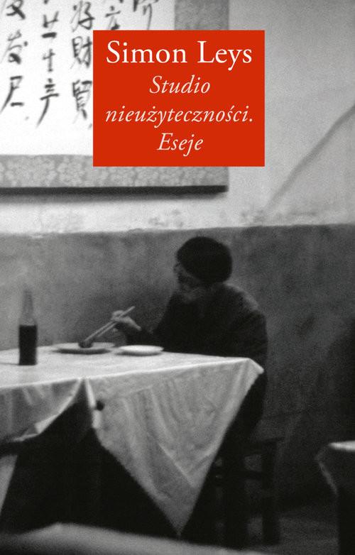okładka Studio nieużyteczności Eseje, Książka | Leys Simon