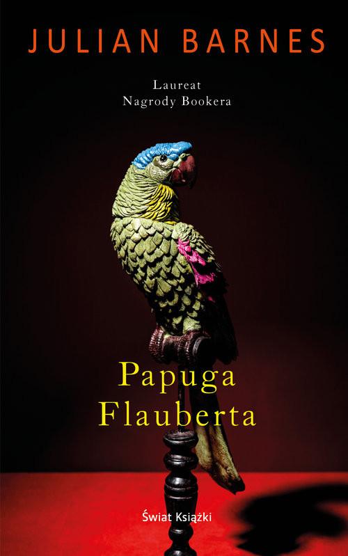okładka Papuga Flauberta, Książka | Julian P. Barnes