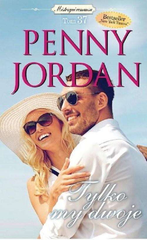 okładka Mistrzyni Romansu Tom 37 Tylko my dwoje, Książka | Penny Jordan