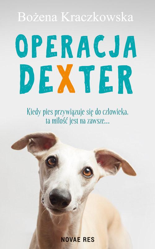 okładka Operacja Dexter, Książka | Bożena Kraczkowska