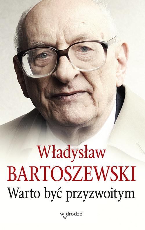 okładka Warto być przyzwoitym, Książka | Władysław Bartoszewski