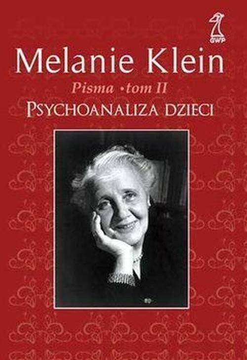 okładka Pisma Tom 2 Psychoanaliza dzieci, Książka | Klein Melanie