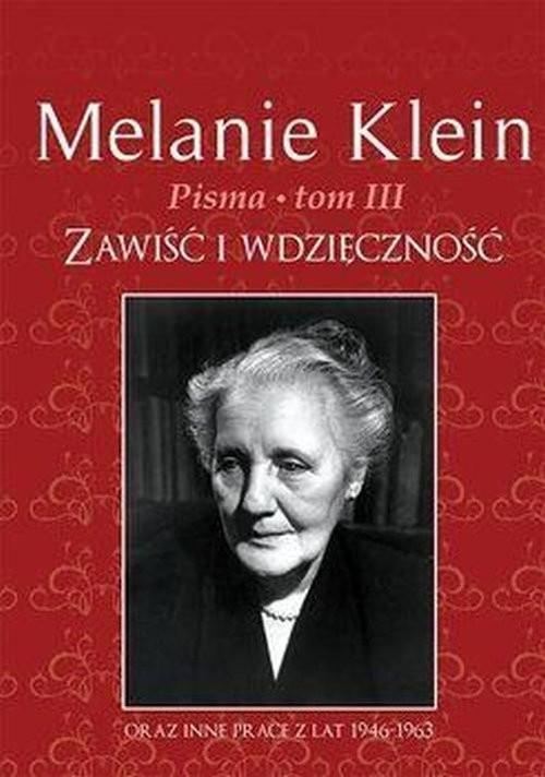 okładka Pisma Tom 3 Zawiść i wdzięczność oraz inne prace z lat 1946-1963, Książka | Klein Melanie