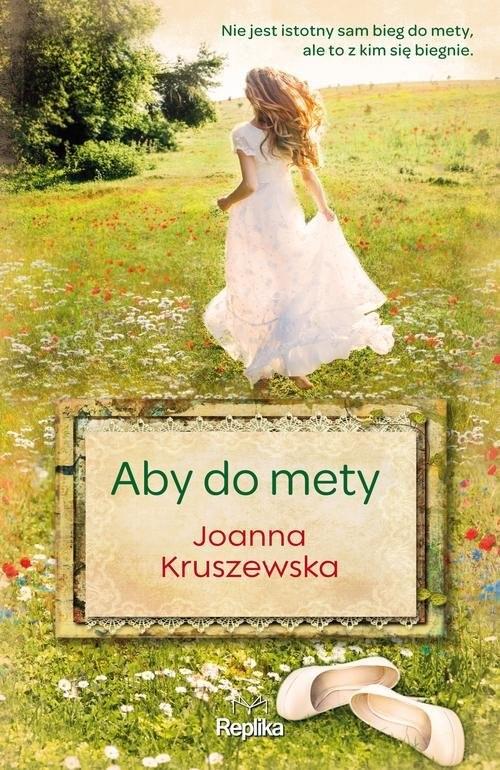 okładka Aby do mety, Książka | Joanna Kruszewska