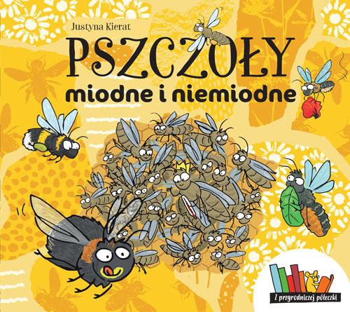 okładka Pszczoły miodne i niemiodne, Książka | Justyna Kierat