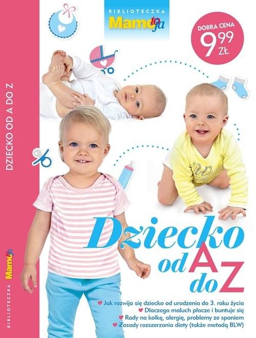 okładka Biblioteczka Mamo To Ja   2/2019 Dziecko od A do Z, Książka  