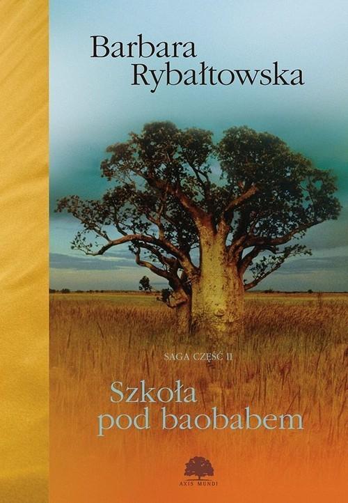 okładka Szkoła pod baobabem Saga Część 2, Książka | Rybałtowska Barbara