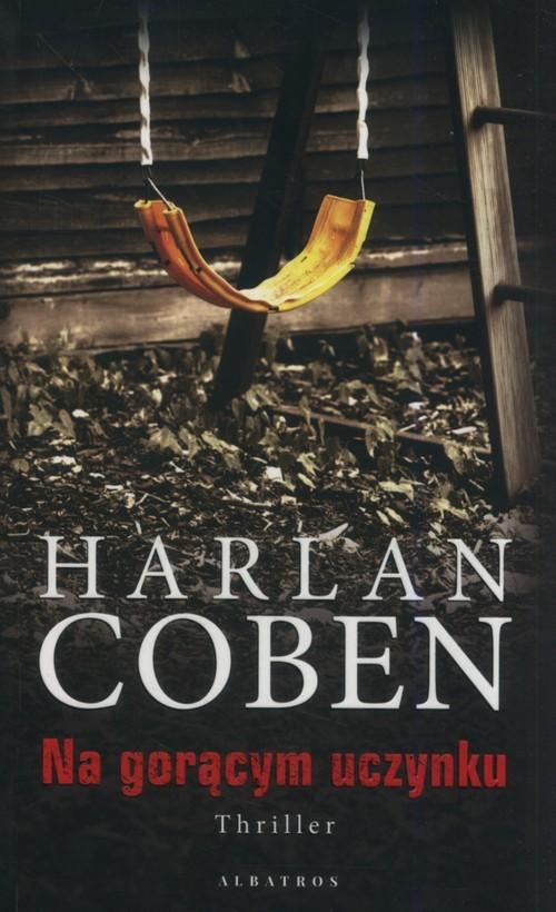okładka Na gorącym uczynku, Książka | Coben Harlan