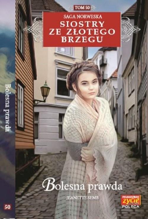okładka Siostry ze Złotego Brzegu 50 Bolesna prawdaksiążka |  | Semb Jeanette