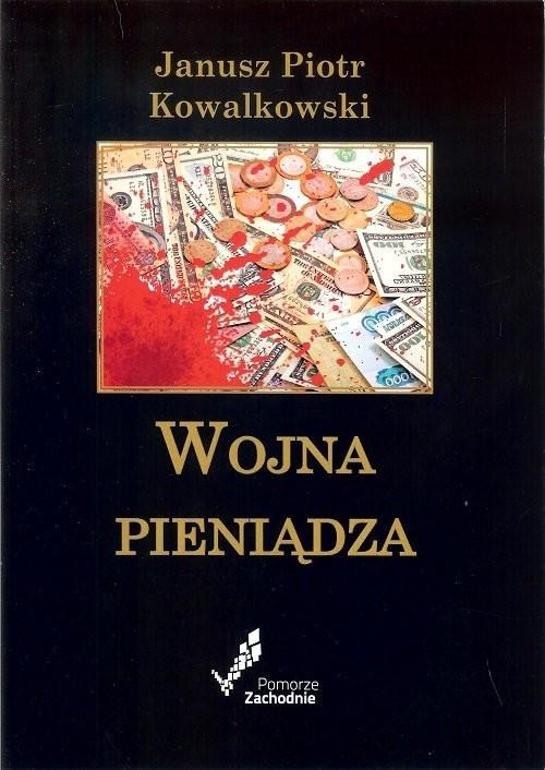 okładka Wojna pieniądza, Książka | Janusz Piotr Kowalkowski