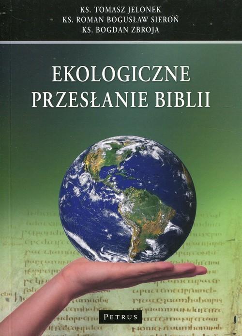 okładka Ekologiczne przesłanie Biblii, Książka | Jelonek Tomasz, Roman Bogusław Sieroń, Zbroja