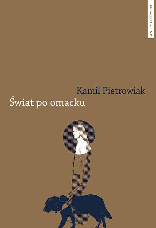 okładka Świat po omacku, Książka | Pietrowiak Kamil