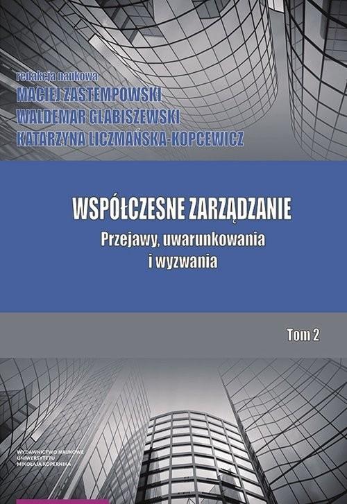okładka Współczesne zarządzanie Tom 2 Przejawy, uwarunkowania i wyzwania, Książka |