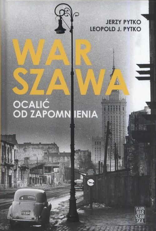 okładka Warszawa Ocalić od zapomnienia, Książka | Pytko Jerzy