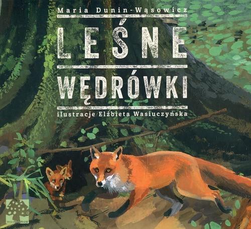 okładka Leśne wędrówki, Książka | Dunin-Wąsowicz Maria