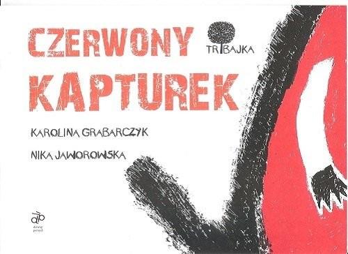 okładka Czerwony kapturek, Książka   Karolina Grabarczyk, Nika Jaworowska