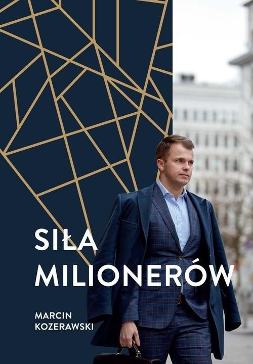 okładka Siła milionerów, Książka | Kozerawski Marcin