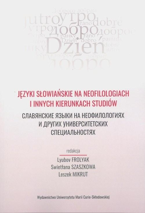 okładka Języki słowiańskie na neofilologiach i innych kierunkach studiów, Książka |