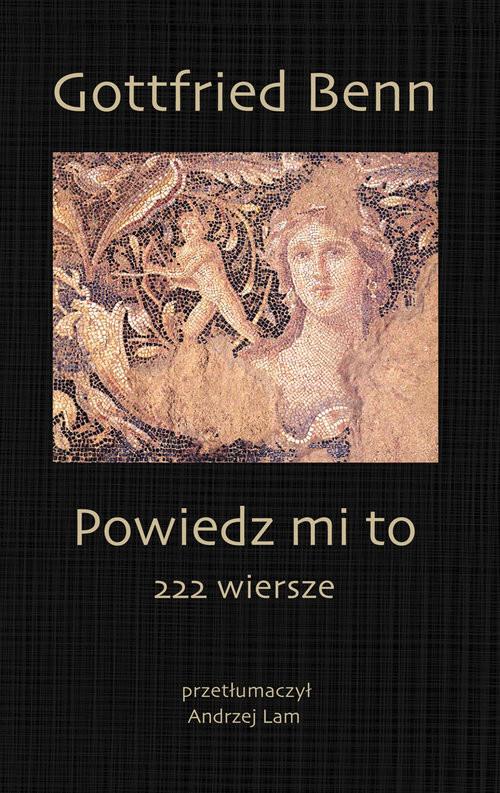 okładka Powiedz mi to 222 wiersze, Książka | Benn Gottfried