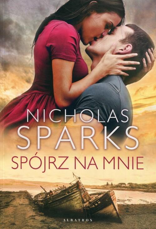 okładka Spójrz na mnieksiążka |  | Nicholas Sparks