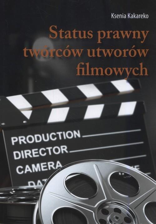 okładka Status prawny twórców utworów filmowych, Książka  