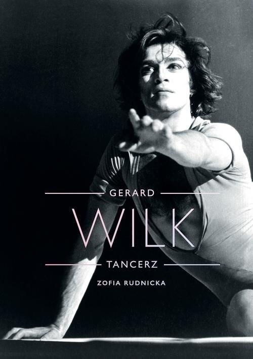 okładka Gerard Wilk Tancerz, Książka | Rudnicka Zofia