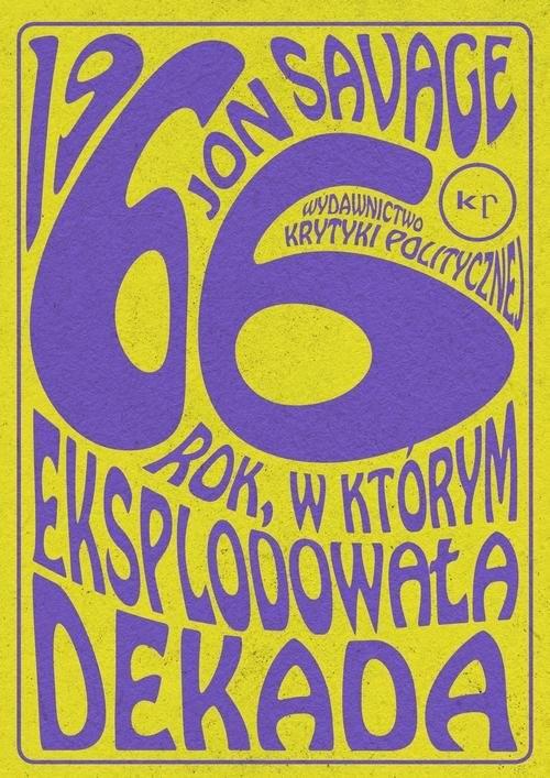 okładka 1966 Rok, w którym eksplodowała dekadaksiążka |  | Jon Savage