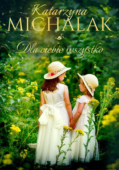 okładka Dla Ciebie wszystkoksiążka |  | Katarzyna Michalak