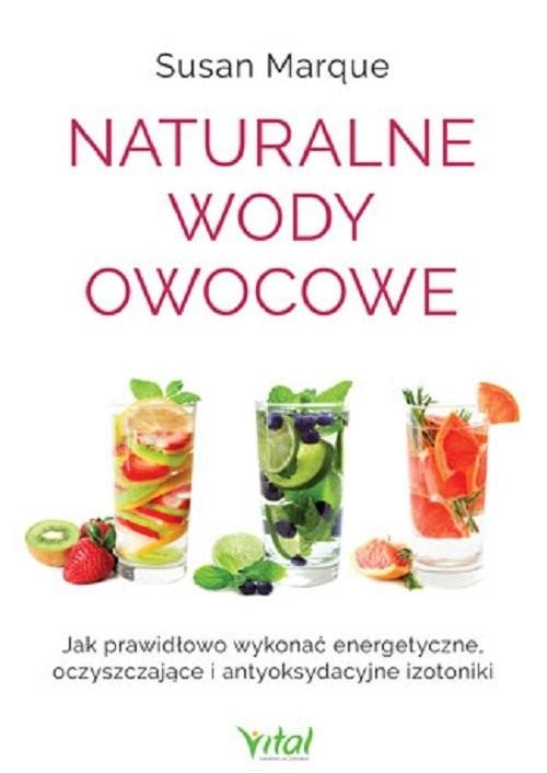 okładka Naturalne wody owocowe, Książka | Marque Susan