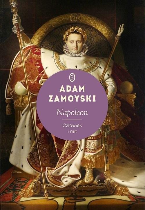 okładka Napoleon Człowiek i mit, Książka | Adam Zamoyski
