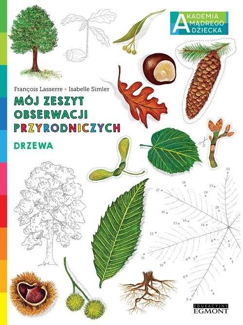 okładka Drzewa Mój zeszyt obserwacji przyrodniczych AMD, Książka | Lasserre Francois