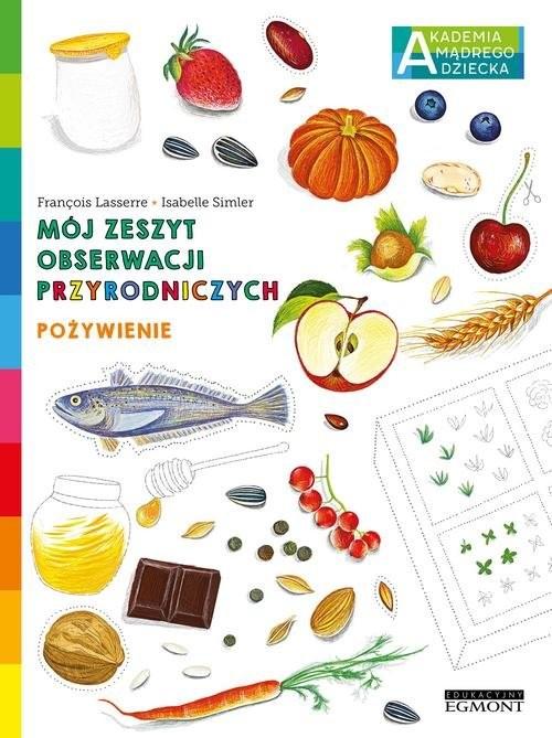 okładka Pożywienie Mój zeszyt obserwacji przyrodniczych AMDksiążka      Lasserre Francois