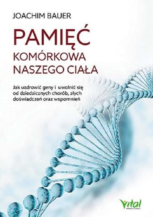 okładka Pamięć komórkowa naszego ciała, Książka |