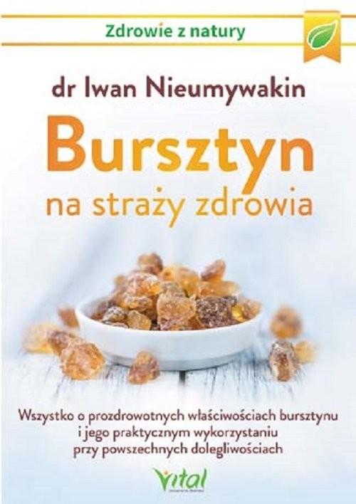 okładka Bursztyn na straży zdrowia, Książka | Nieumywakin Iwan