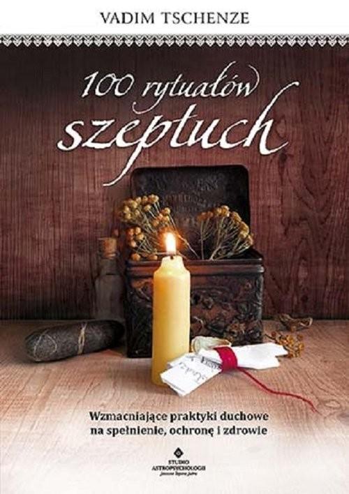 okładka 100 rytuałów szeptuch, Książka | Tschenze Vadim