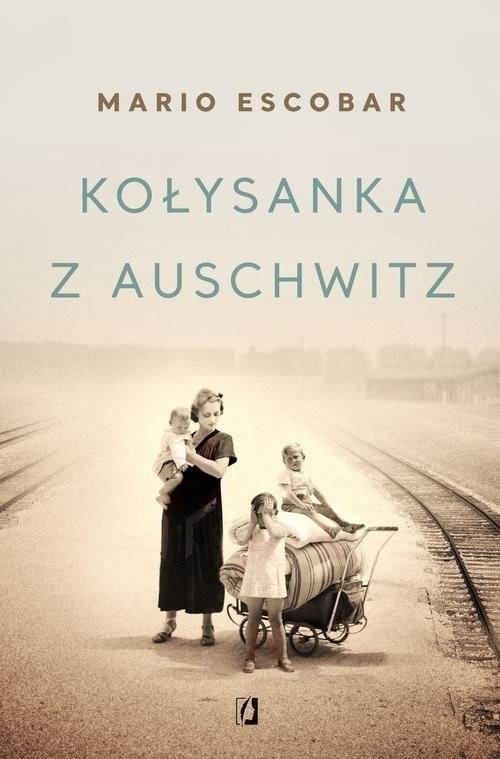 okładka Kołysanka z Auschwitz, Książka   Escobar Mario