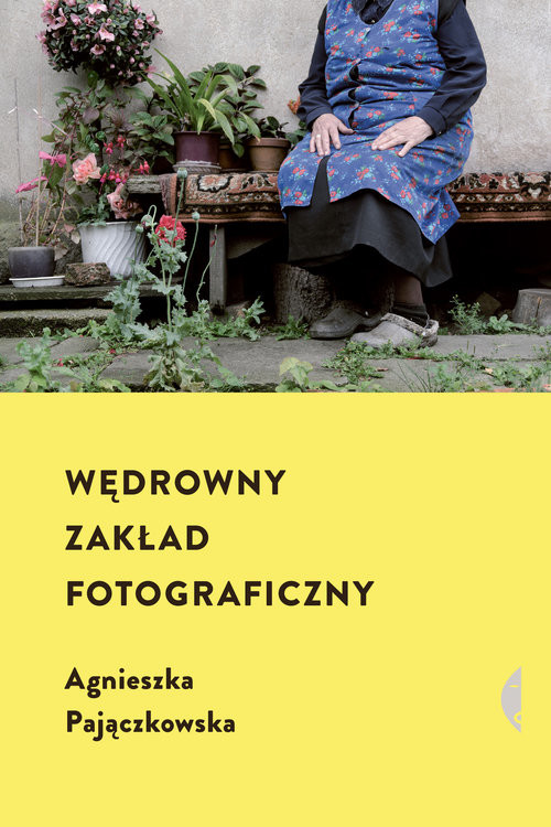 okładka Wędrowny zakład fotograficzny, Książka | Pajączkowska Agnieszka