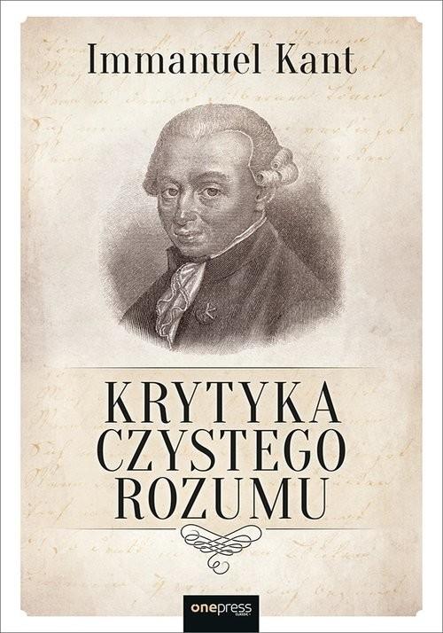 okładka Krytyka czystego rozumuksiążka      Immanuel Kant