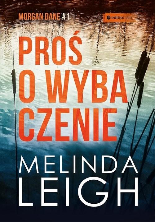 okładka Proś o wybaczenie, Książka | Melinda Leigh