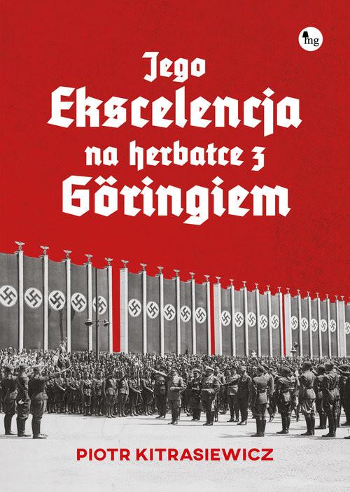 okładka Jego ekscelencja na herbatce z Göringiem, Książka | Kitrasiewicz Piotr