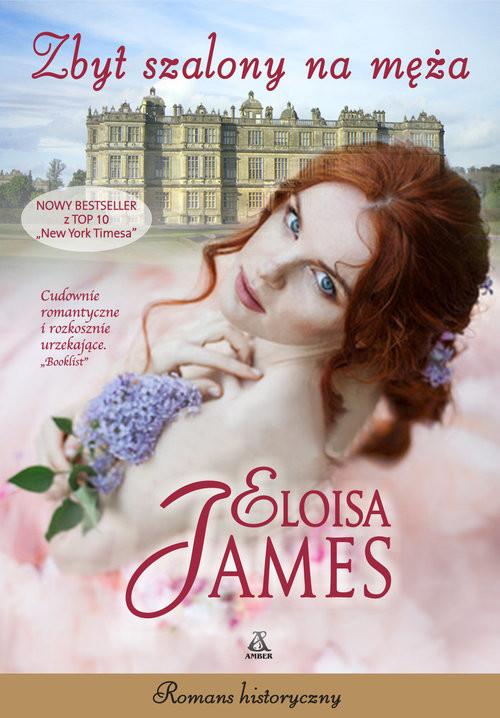 okładka Zbyt szalony na męża, Książka | James Eloisa