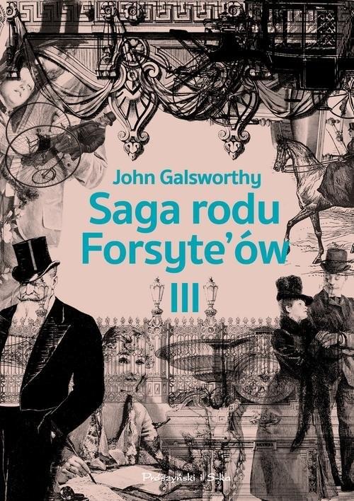 okładka Saga rodu Forsyte`ów Tom 3 Przebudzenie. Do wynajęcia, Książka | John Galsworthy