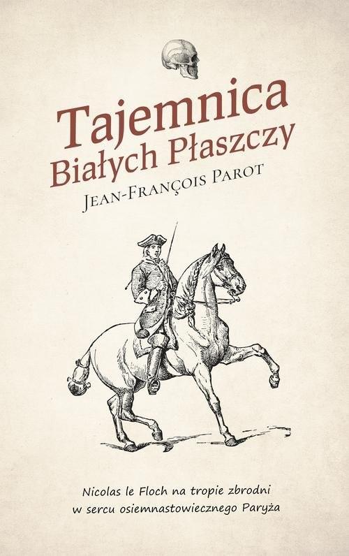 okładka Tajemnica Białych Płaszczy, Książka | Parot Jean-François