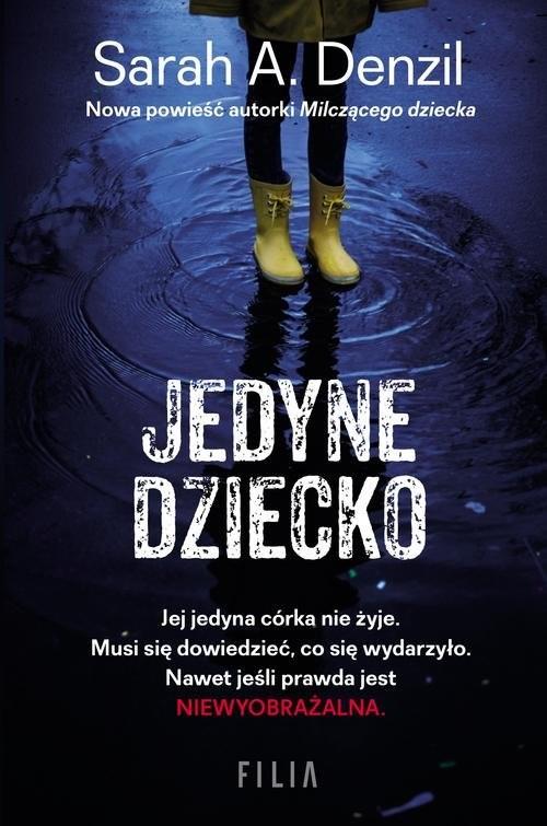 okładka Jedyne dziecko, Książka | Sarah A. Denzil
