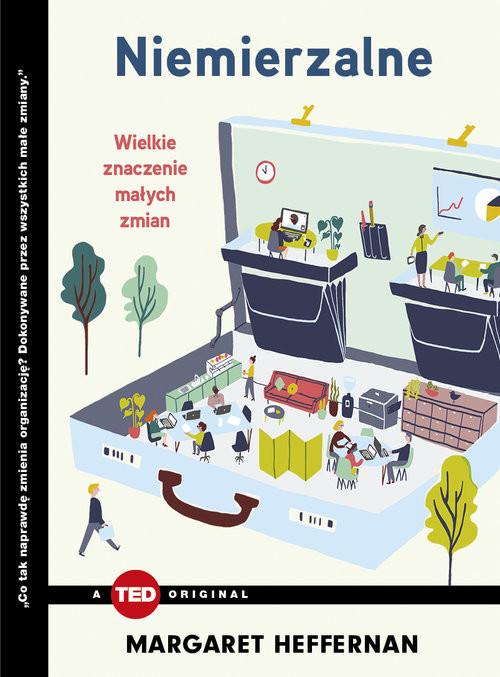 okładka Niemierzalne Wielkie znaczenie małych zmian (TED Books), Książka | Heffernan Margaret